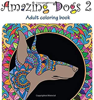 Amazing Dogs 2: Adult Coloring Book