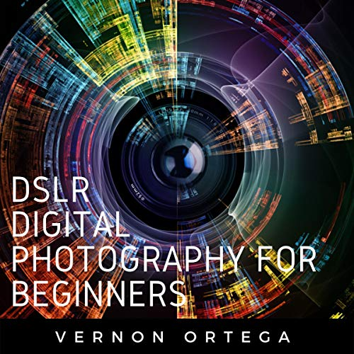 DSLR Digital Photography for Beginners  By  cover art