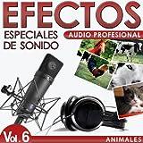 Animales. Efectos Especiales De Sonido. Audio Profesional Vol. 6
