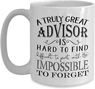 A Truly Great Advisor is Hard to Find Coffee Mug - Best Gifts Idea for FFA PHD Tax 401k Financial Resident College Academic Investment Advisors for Men or Women (11oz, white)