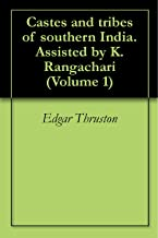Castes and tribes of southern India. Assisted by K. Rangachari (Volume 1)