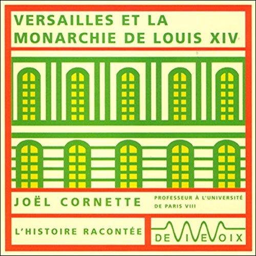 Couverture de Versailles et la monarchie de Louis XIV