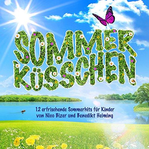 Sommerküsschen - 12 erfrischende Sommerhits für Kinder