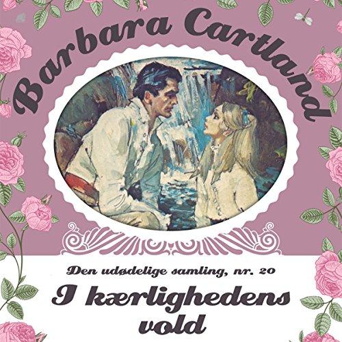I kærlighedens vold (Barbara Cartland - Den udødelige samling 20) audiobook cover art