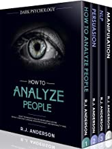 How to Analyze People: Dark Psychology Series 4 Manuscripts - How to Analyze People, Persuasion, NLP, and Manipulation