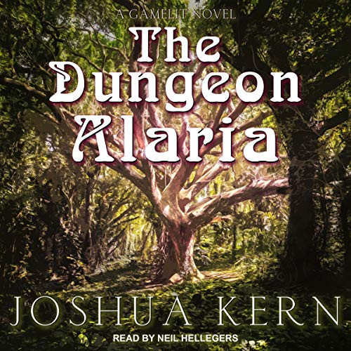 The Dungeon Alaria: A Gamelit Novel audiobook cover art