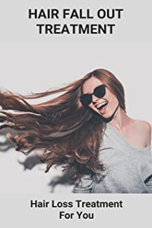 Hair Fall Out Treatment: Hair Loss Treatment For You: What Makes Your Hair Fall Out