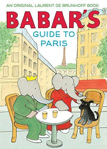De Brunhoff, L: Babar\'s Guide to Paris