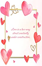 Love Is A Two-Way Street Constantly Under Construction: This Notebook is a Perfect Floral Cover Love Is A Two-Way Valentin...