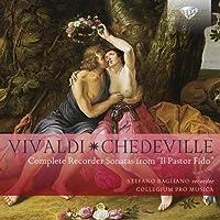 Vivaldi & Chedeville: Complete Recorder Sonatas from 'Il Pastor Fido' by Stefano Bagliano (2015-05-03)