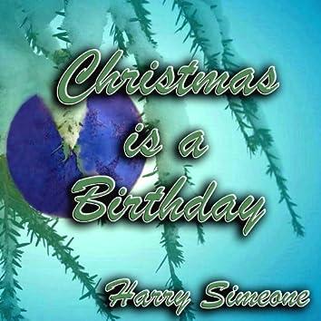 Christmas Is a Birthday
