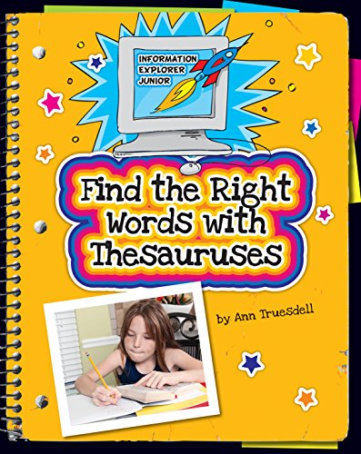 Find the Right Words with Thesauruses (Explorer Junior Library: Information Explorer Junior) (English Edition)