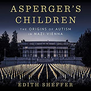 Asperger's Children     The Origins of Autism in Nazi Vienna              By:                                                                                                                                 Edith Sheffer                               Narrated by:                                                                                                                                 Christa Lewis                      Length: 9 hrs and 33 mins     5 ratings     Overall 4.4