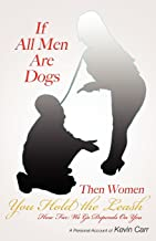 If All Men Are Dogs Then Women You Hold the Leash: How Far We Go Depends on You