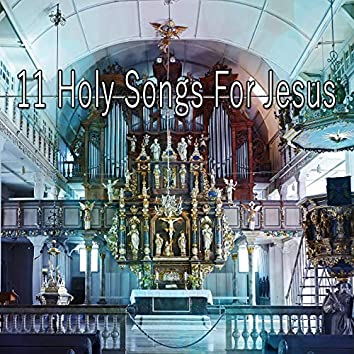 11 Holy Songs for Jesus
