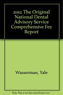 2012 The Original National Dental Advisory Service Comprehensive Fee Report