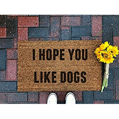 I Hope You Like Dogs Doormat/Funny Doormat/Dog Doormat/Quote Doormat/Fall decor/Front Porch/Home Decor/Coir/Housewarming