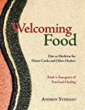 Welcoming Food, Book 1: Energetics of Food and Healing: Diet as Medicine for Home Cooks and Other...