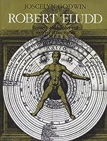 Robert Fludd: Hermentic Philosopher and Surveyor of 2 Worlds