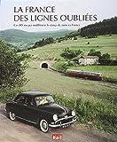 La France des lignes oubliées - Ces 80 ans qui modifièrent le visage du train en France
