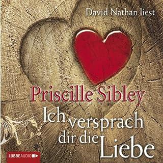 Ich versprach dir die Liebe                   Autor:                                                                                                                                 Priscille Sibley                               Sprecher:                                                                                                                                 David Nathan                      Spieldauer: 7 Std. und 9 Min.     164 Bewertungen     Gesamt 4,4