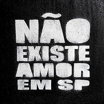 Não Existe Amor Em SP