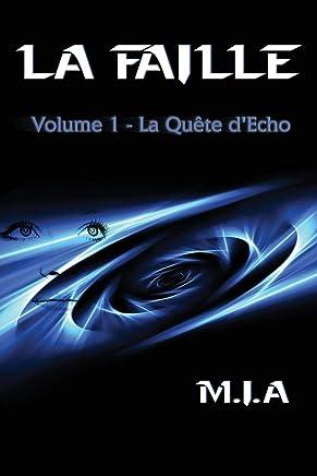 La Faille - Volume 1: La quête d'Echo