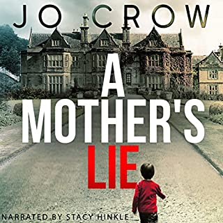 A Mother's Lie                   Written by:                                                                                                                                 Jo Crow                               Narrated by:                                                                                                                                 Stacy Hinkle                      Length: 9 hrs and 59 mins     Not rated yet     Overall 0.0