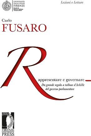 Rappresentare e governare: da grande regola a tallone d'Achille del governo parlamentare