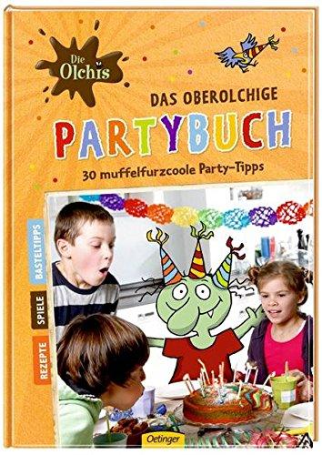 Das oberolchige Partybuch. 30 muffelfurzcoole Party-Tipps (Die Olchis)