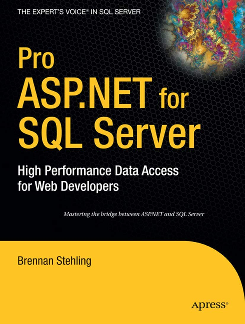 Pro ASP.NET for SQL Server: High Performance Data Access for Web Developers (Proffesional Reference Series) (Expert's Voice in SQL Server)
