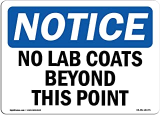 OSHA Notice Sign - No Lab Coats Beyond This Point   Rigid Plastic Sign   Protect Your Business, Construction Site, Warehouse & Shop Area   Made in The USA