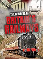 The Building of Britain's Railways (Aspects of British History Beyond 1066)