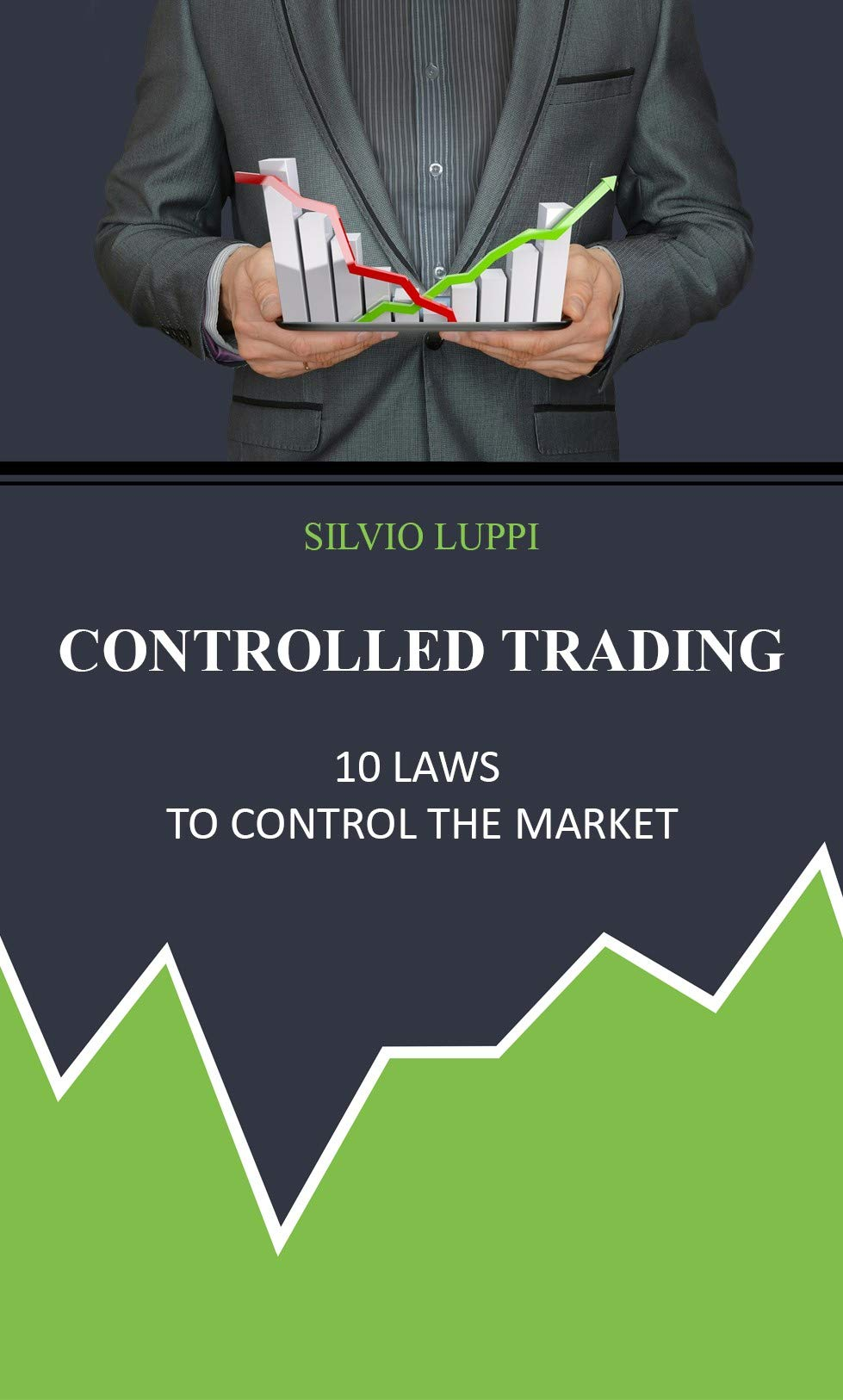 Controlled Trading: 10 laws to control the market