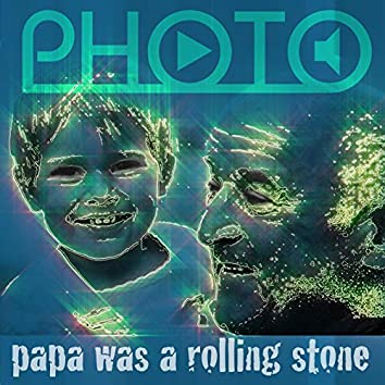 PHOTO - Papa was a Rolling Stone