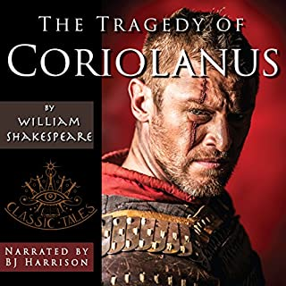 The Tragedy of Coriolanus                   Written by:                                                                                                                                 William Shakespeare                               Narrated by:                                                                                                                                 B.J. Harrison                      Length: 4 hrs and 18 mins     Not rated yet     Overall 0.0