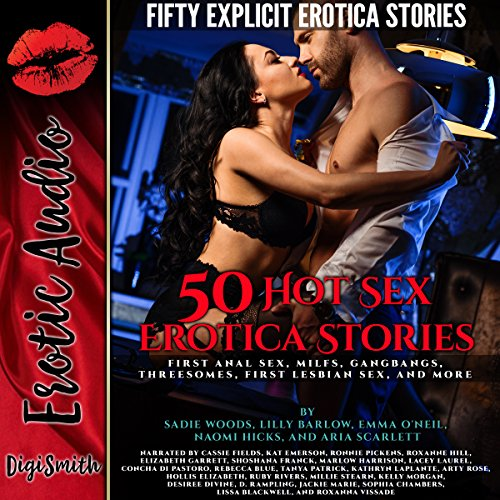 50 Hot Sex Erotica Stories                   By:                                                                                                                                 Aria Scarlett,                                                                                        Sadie Woods,                                                                                        Emma O'Neil,                   and others                          Narrated by:                                                                                                                                 Cassie Fields,                                                                                        Kat Emerson,                                                                                        Ronnie Pickens,                   and others                 Length: 21 hrs and 48 mins     Not rated yet     Overall 0.0
