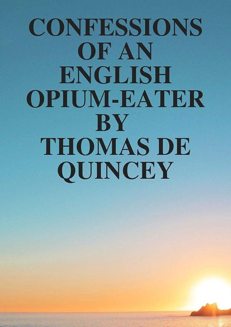 ポンプビデオアルバムConfessions of an English Opium-Eater (English Edition)