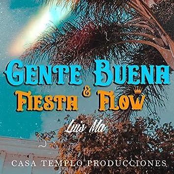 Gente Buena, Fiesta & Flow