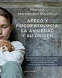 Apego y psicopatología: la ansiedad y su origen. Conceptualización y tratamiento de las patologías relacionadas con la ansiedad desde una perspectiva integradora: 60 (Serendipity Maior)