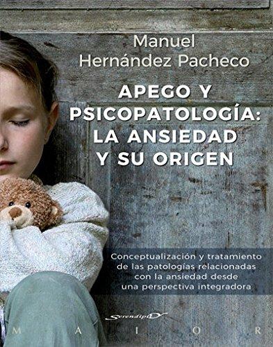 Apego y psicopatología: la ansiedad y su origen.