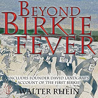 Beyond Birkie Fever                   By:                                                                                                                                 Walter Rhein                               Narrated by:                                                                                                                                 Eric Martin                      Length: 5 hrs and 10 mins     7 ratings     Overall 4.6