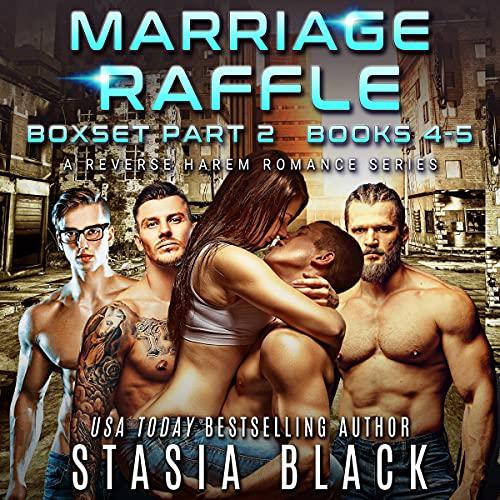 Marriage Raffle Boxset Part 2 Books 4-5: A Reverse Harem Romance Series cover art