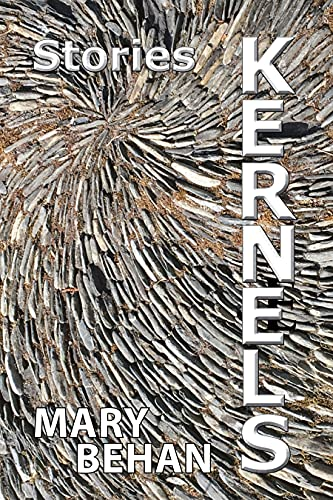 Kernels: stories by [Mary Behan]