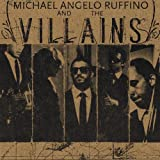 Michael Angelo Ruffino and the Villains