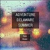 Adventure Delaware Summer