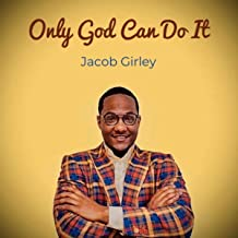 Only God Can Do It