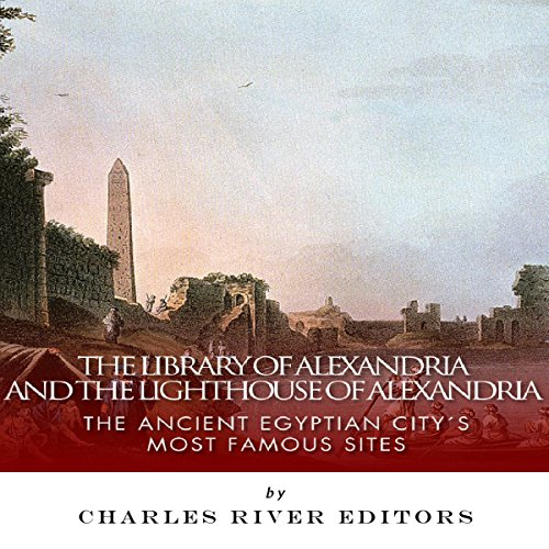 The Library of Alexandria and the Lighthouse of Alexandria audiobook cover art
