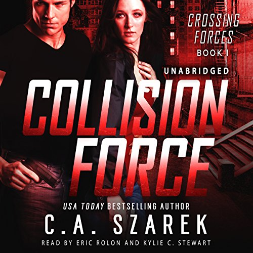 Collision Force     Crossing Forces, Book 1              By:                                                                                                                                 C.A Szarek                               Narrated by:                                                                                                                                 Kylie C. Stewart,                                                                                        Eric Rolon                      Length: 8 hrs and 7 mins     Not rated yet     Overall 0.0