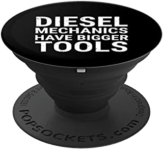Diesel Mechanics Have Bigger Tools Gift Funny Mechanic - PopSockets Grip and Stand for Phones and Tablets